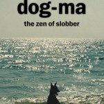 Dog-Ma the Zen of Slobber Book Review