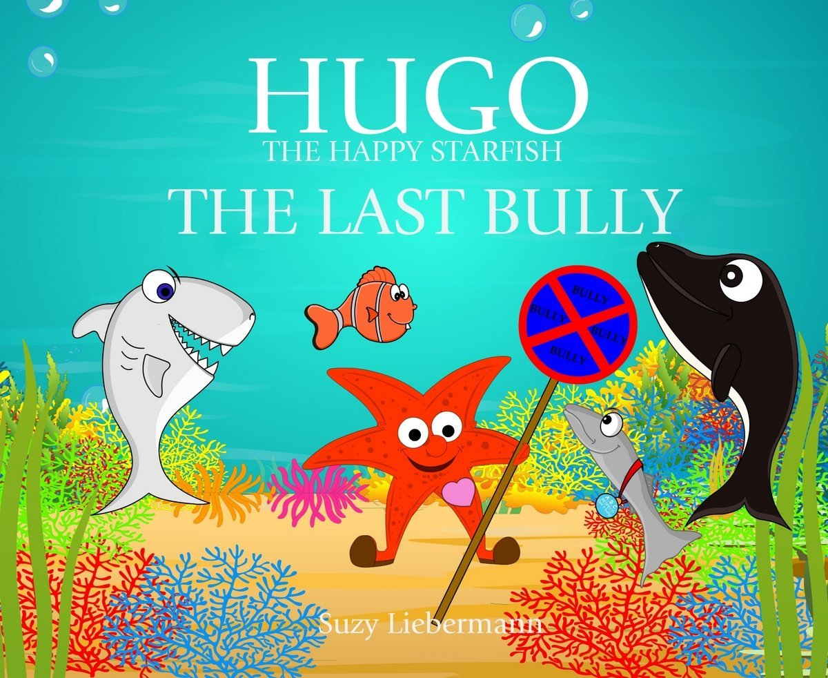 hugo the happy starfish the last bully childrens book