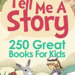 Tell Me A Story – 250 Great Books for Kids {Review}