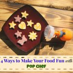 4 Ways to Make Your Food Fun with Pop Chef