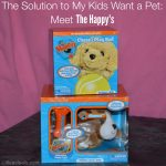 The Solution to My Kids Want a Pet: Meet The Happy's