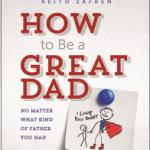 How to Be a Great Dad: No Matter What Kind of Father You Had {Book Review}