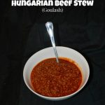 Hungarian Beef Stew Goulash Recipe Courtesy of A Pinch of German