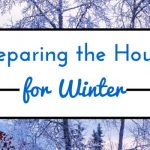 Preparing the House for Winter