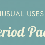 8 Unusual Uses to Recycle Your Period Pad