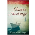 Chance Meetings by Madhu Bazaz Wangu {Book Review}