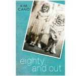 Eighty and Out by Kim Cano {Book Review}