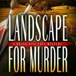 Landscape for Murder: A Brynn Bancroft Mystery by Joyce T Strand {Book Review}