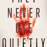 They Never Die Quietly by D.M. Annechino {Book Review}