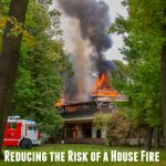 Tips to Reduce the Risk of a House Fire