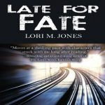 Late for Fate by Lori M Jones {Book Review}