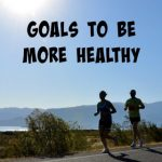 Goals to be More Healthy {with Brilliant Ways}