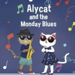 Alycat and the Monday Blues by Alysson Foti Bourque