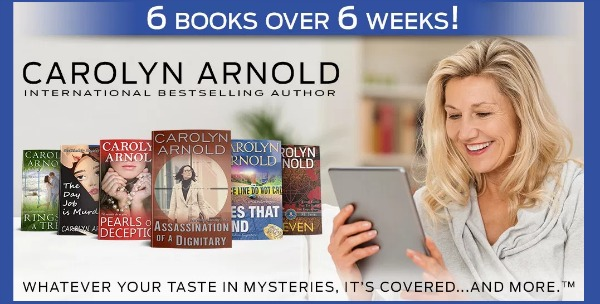 6 Books Over 6 Weeks from Carolyn Arnold