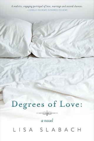 Degrees of Love: A Novel by Lisa Slabach {Book Spotlight}