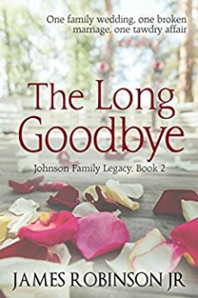 The Long Goodbye, Johnson Family Chronicles, Book 2