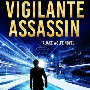 Vigilante Assassin: An Action Thriller (Jake Wolfe Book 2) by Mark Nolan {Book Review}