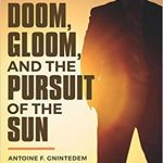 Doom, Gloom, and the Pursuit of the Sun by Antoine F. Gnintedem {Book Review Coming Soon!}