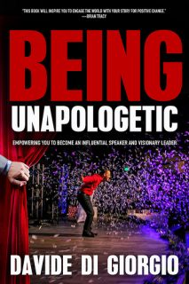 Being Unapologetic, Empowering You to Become an Influential Speaker and Visionary Leader by Davide Di Giorgio {Book Review}