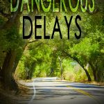 Dangerous Delays by Joyce T. Strand {Book Review}