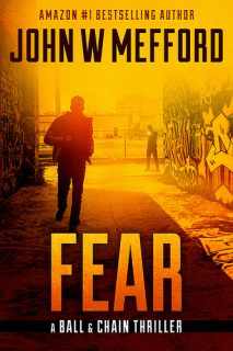 FEAR (The Ball & Chain Thrillers Book 2) by John W. Mefford {Book Review}