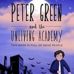 Peter Green and the Unliving Academy by Angelina Allsop {YA Book Review}