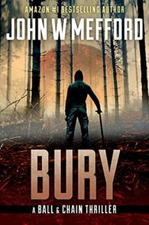 BURY (The Ball & Chain Thrillers Book 3) by John W. Mefford {Book Review}