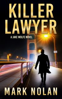 Killer Lawyer (Jake Wolfe Book 3) by Mark Nolan {Book Review}
