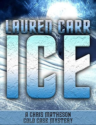 ICE (A Chris Matheson Cold Case Mystery Book 1) by Lauren Carr {Book Review}