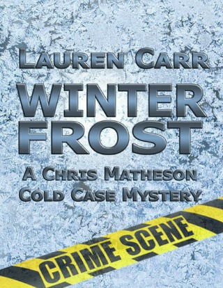 Winter Frost (A Chris Matheson Cold Case Mystery Book 2) by Lauren Carr