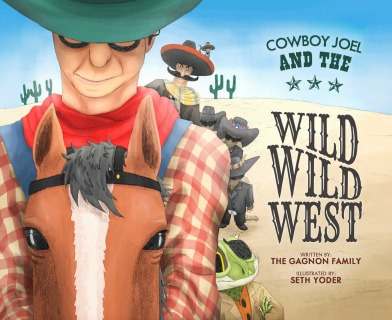 Cowboy Joel and the Wild Wild West by The Gagnon Family {Children Book Spotlight}