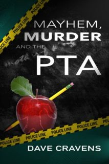 Mayhem, Murder and the PTA by Dave Cravens