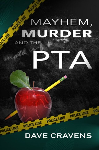 Mayhem, Murder and the PTA by Dave Cravens {Book Review}