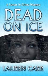 Dead on Ice (Lovers in Crime Mystery Book #1) by Lauren Carr {Book Review}