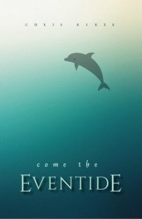 Come the Eventide by Chris Riker {Book Spotlight}