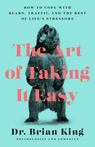 The Art of Taking it Easy by Dr. Brian King {Book Spotlight}