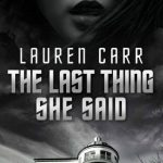 The Last Thing She Said (A Chris Matheson Cold Case Mystery #3) by Lauren Carr {Book Review}